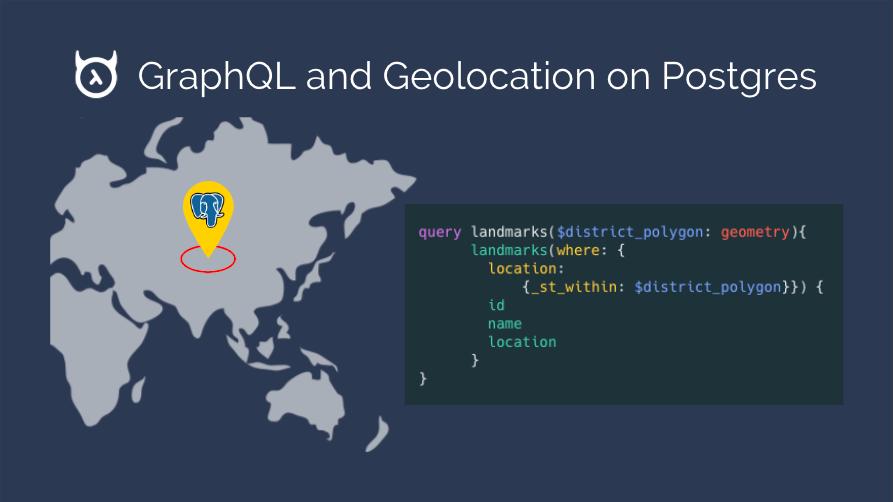 GraphQL and geolocation on Postgres (PostGIS using Hasura)