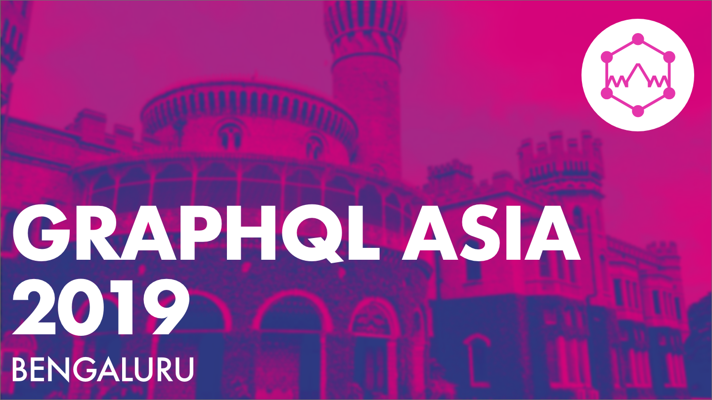GraphQL Asia: What you can expect ?
