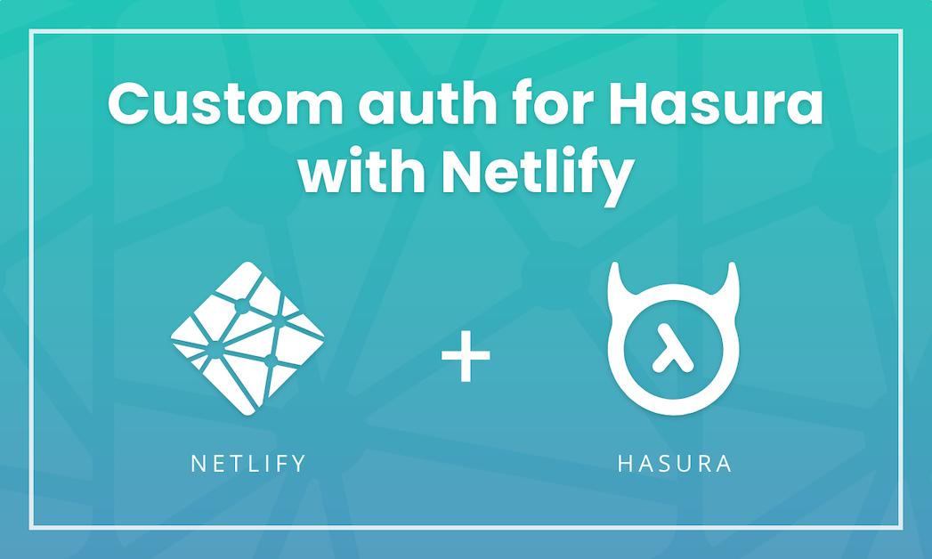 Custom auth for Hasura with Netlify