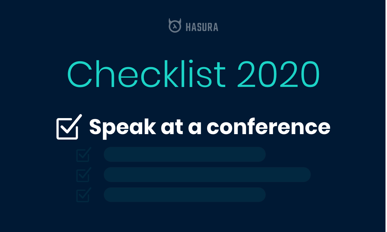 Speak at a conference or meetup about Hasura. We'll help!