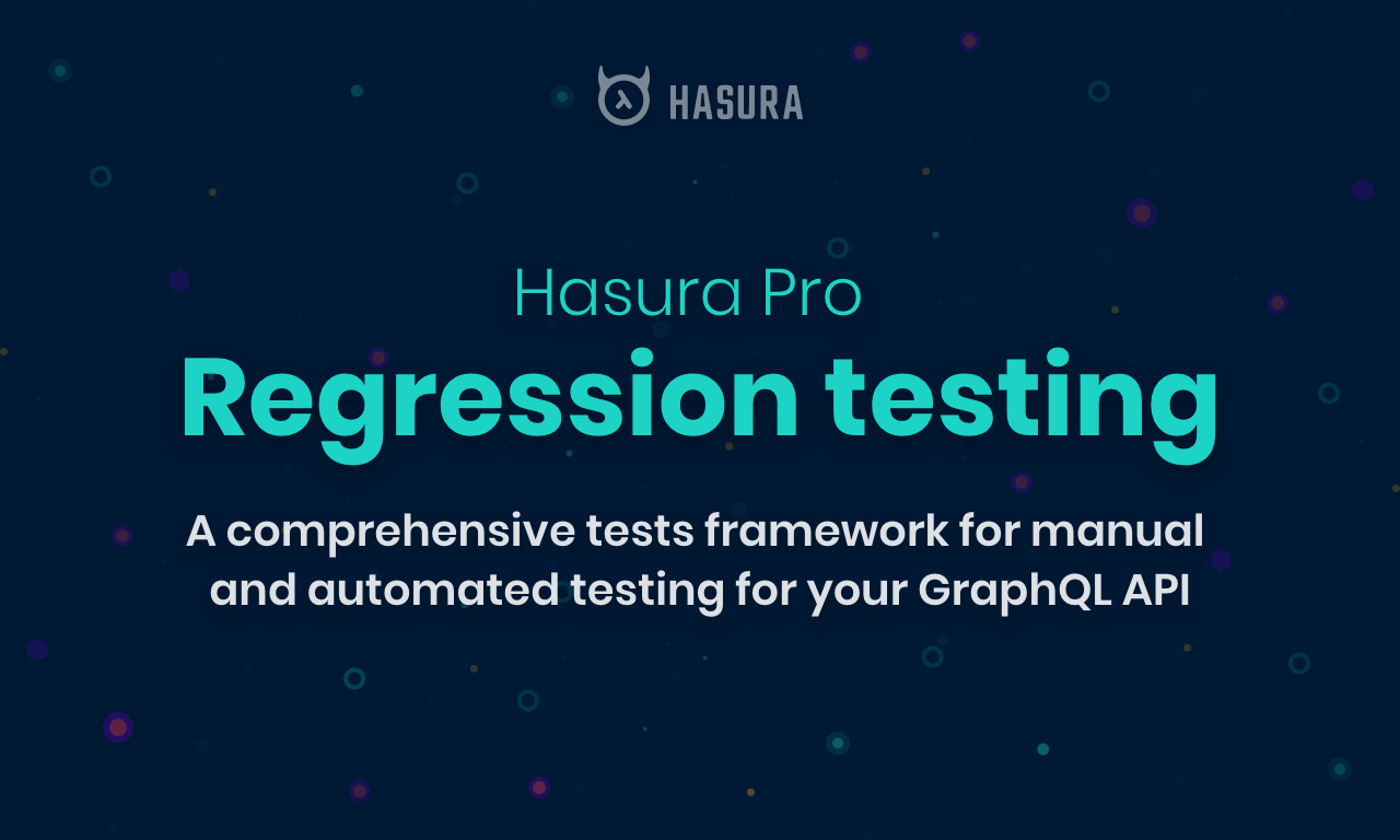 Hasura Pro: Regression testing for your GraphQL API