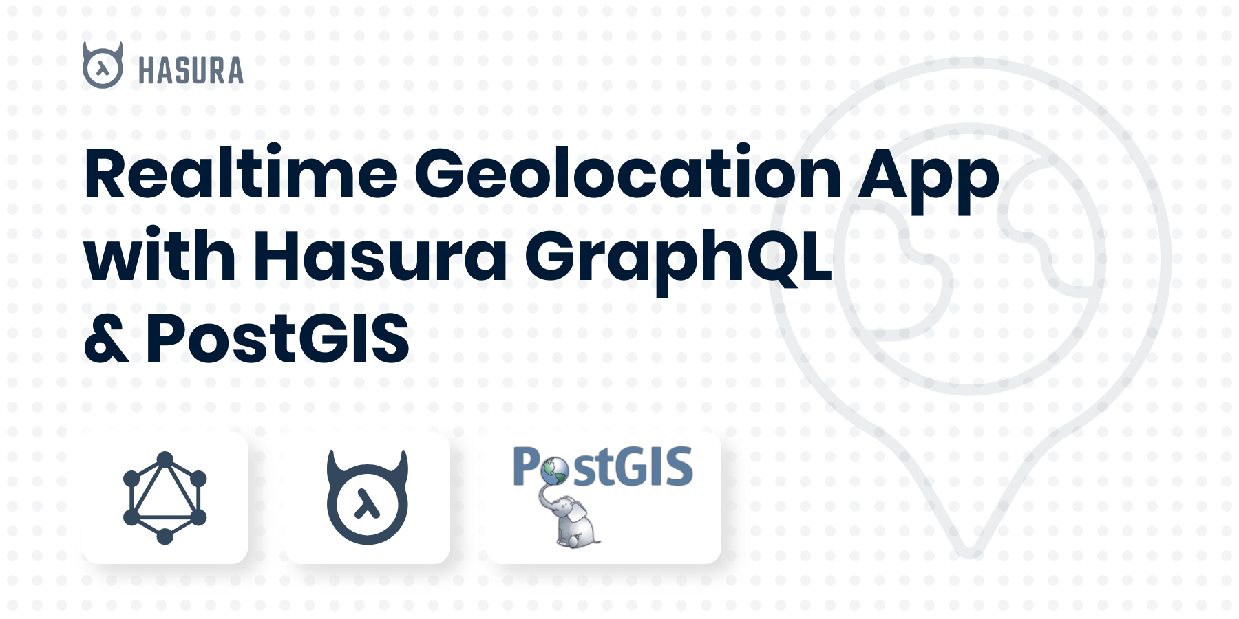 Building a Realtime Geolocation App with Hasura GraphQL and PostGIS
