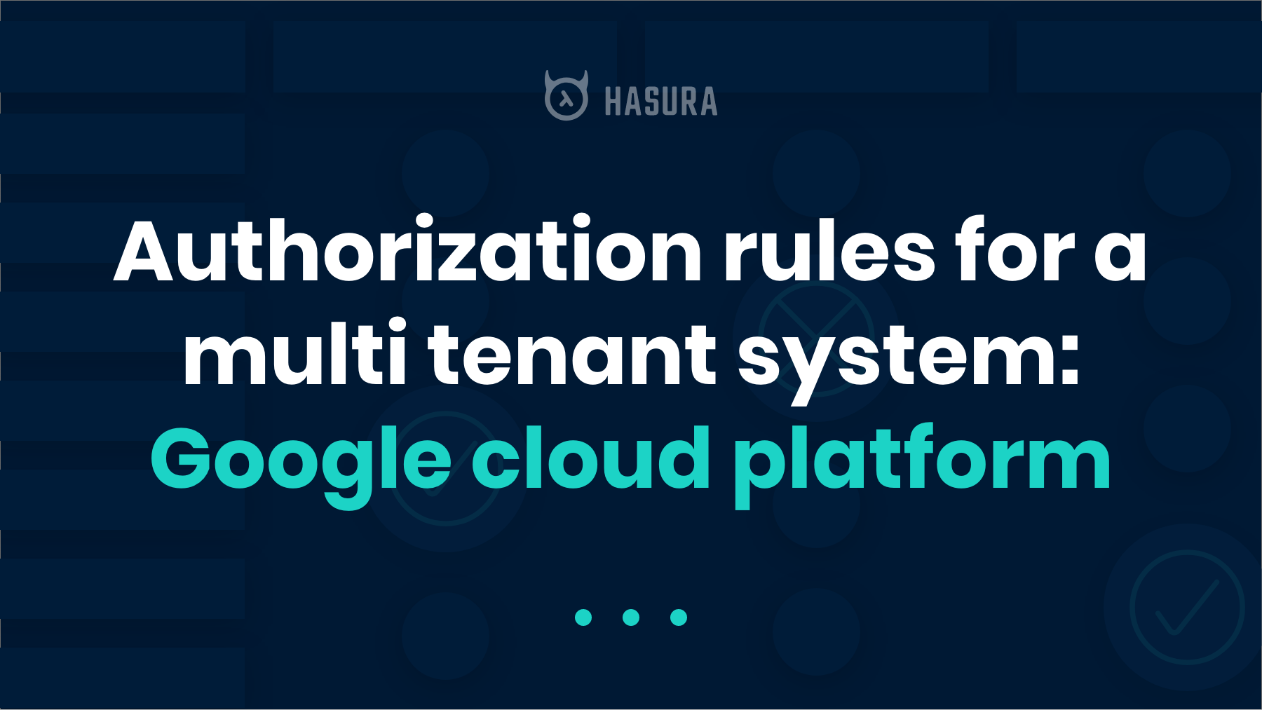 Authorization rules for a multi-tenant system - Google cloud platform
