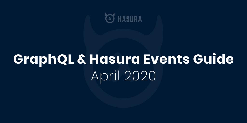 GraphQL & Hasura events happening in April
