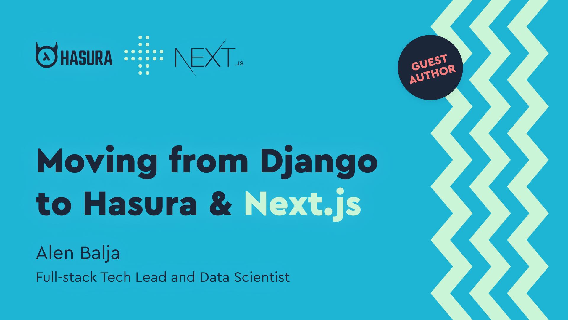Moving From Django to Hasura and Next.js