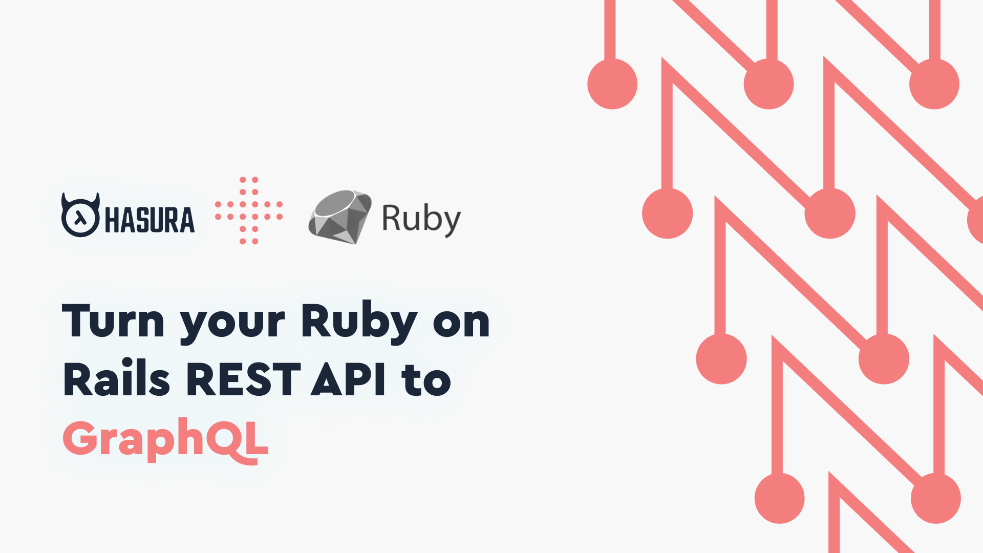 Turn your Ruby on Rails REST API to GraphQL using Hasura Actions