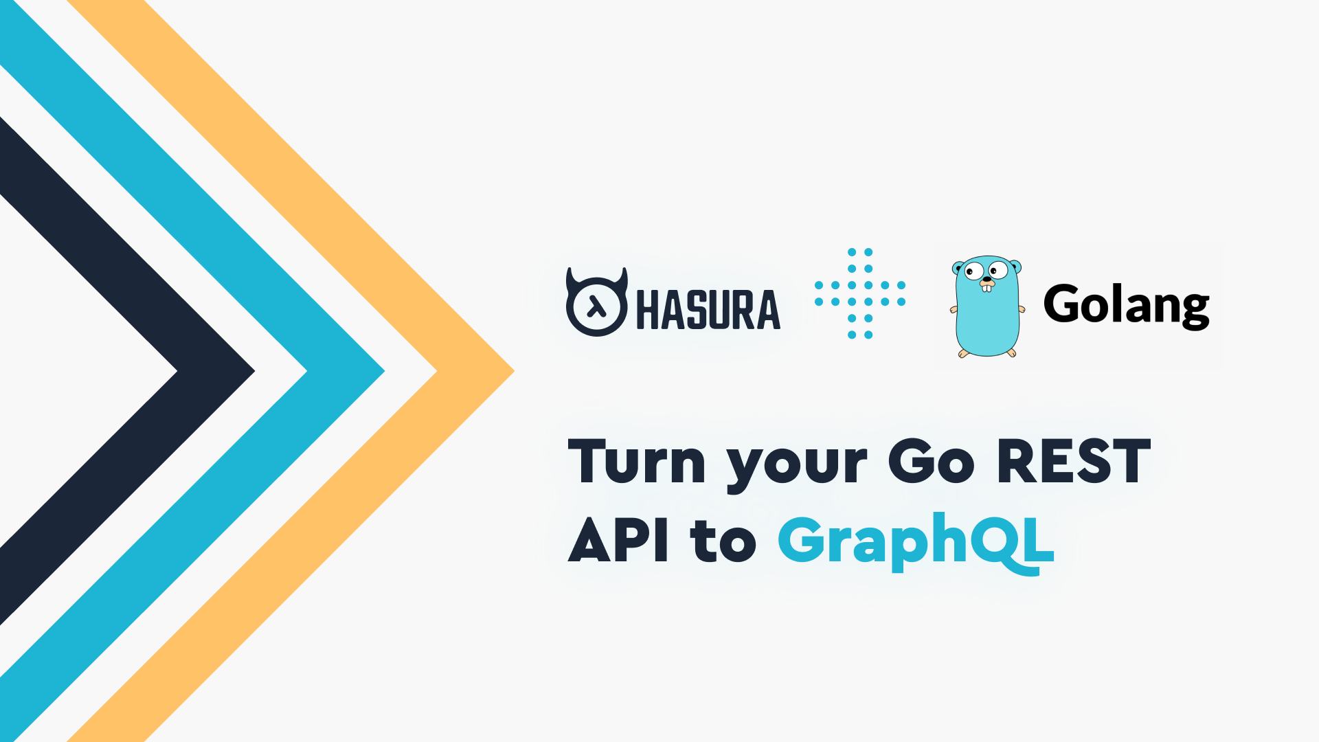 Turn your Go REST API to GraphQL using Hasura Actions