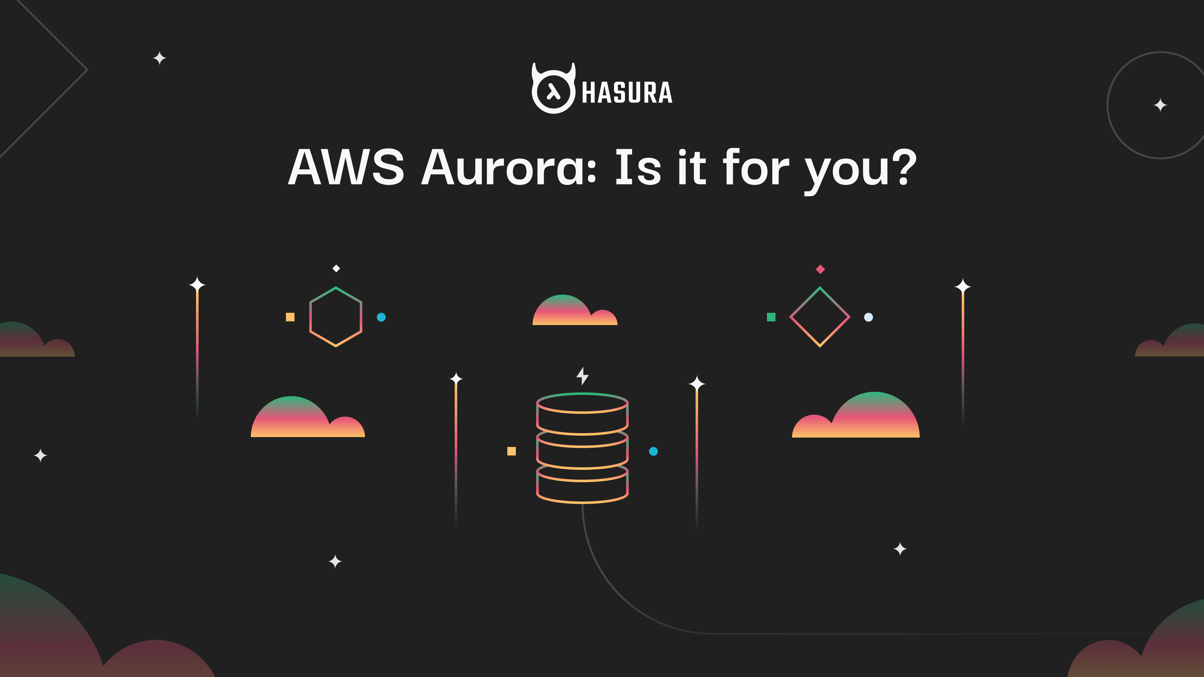 AWS Aurora: Is it for you?