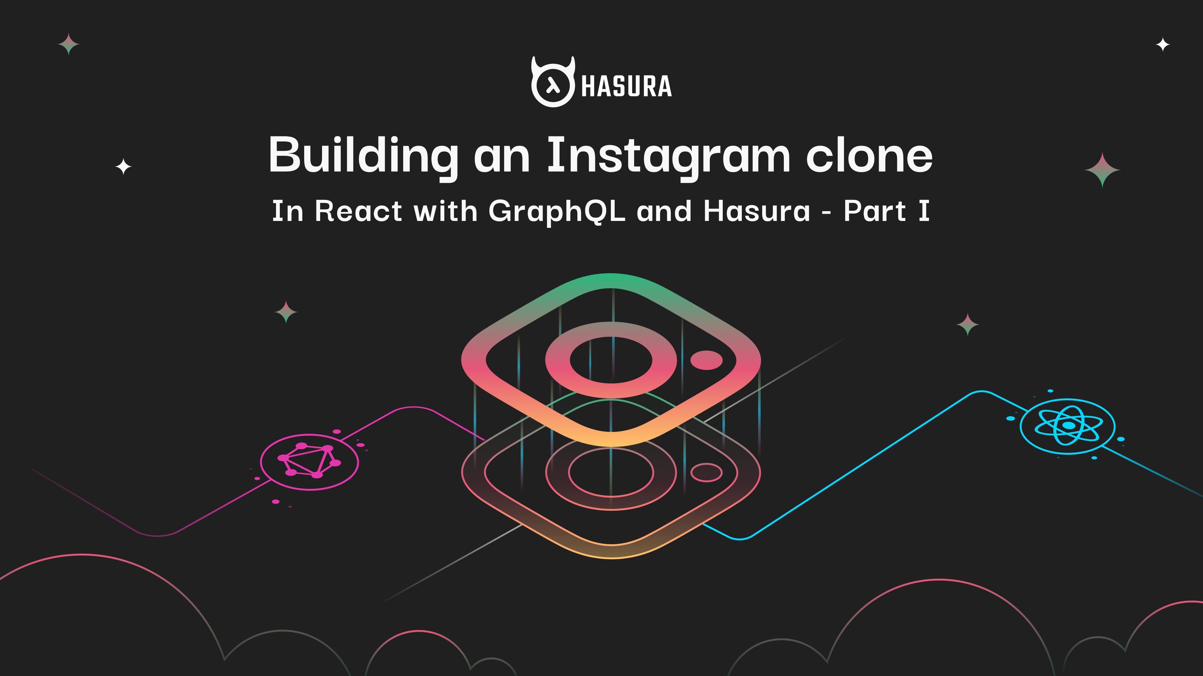 Building an Instagram clone in React with GraphQL and Hasura - Part I