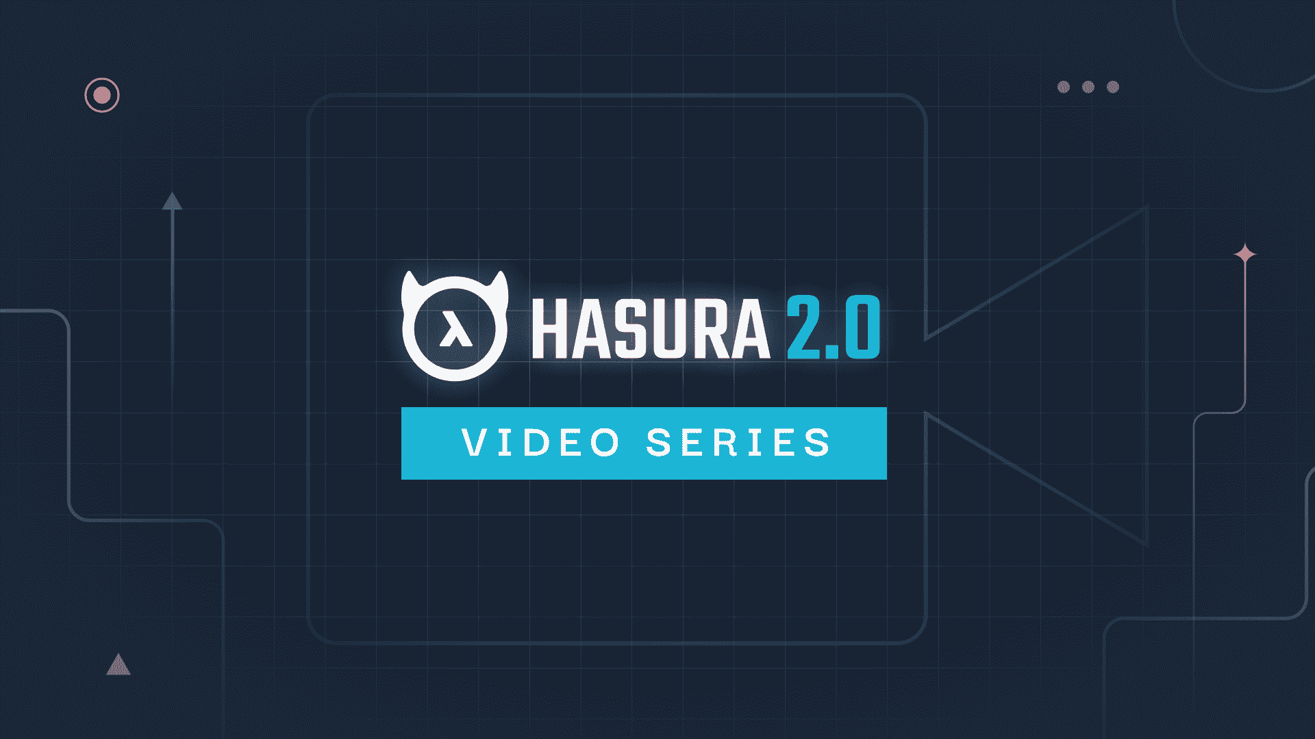 Hasura 2.0 Video Series