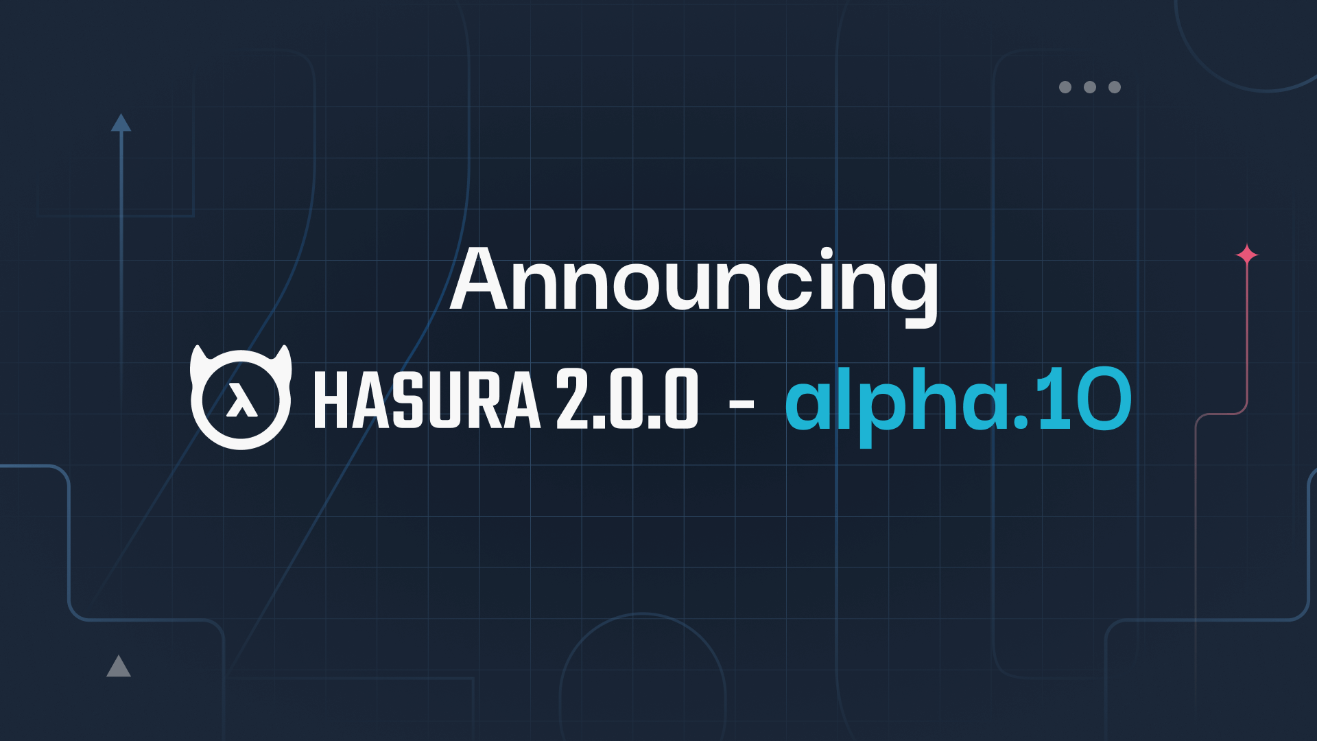 Announcing Hasura 2.0.0-alpha.10