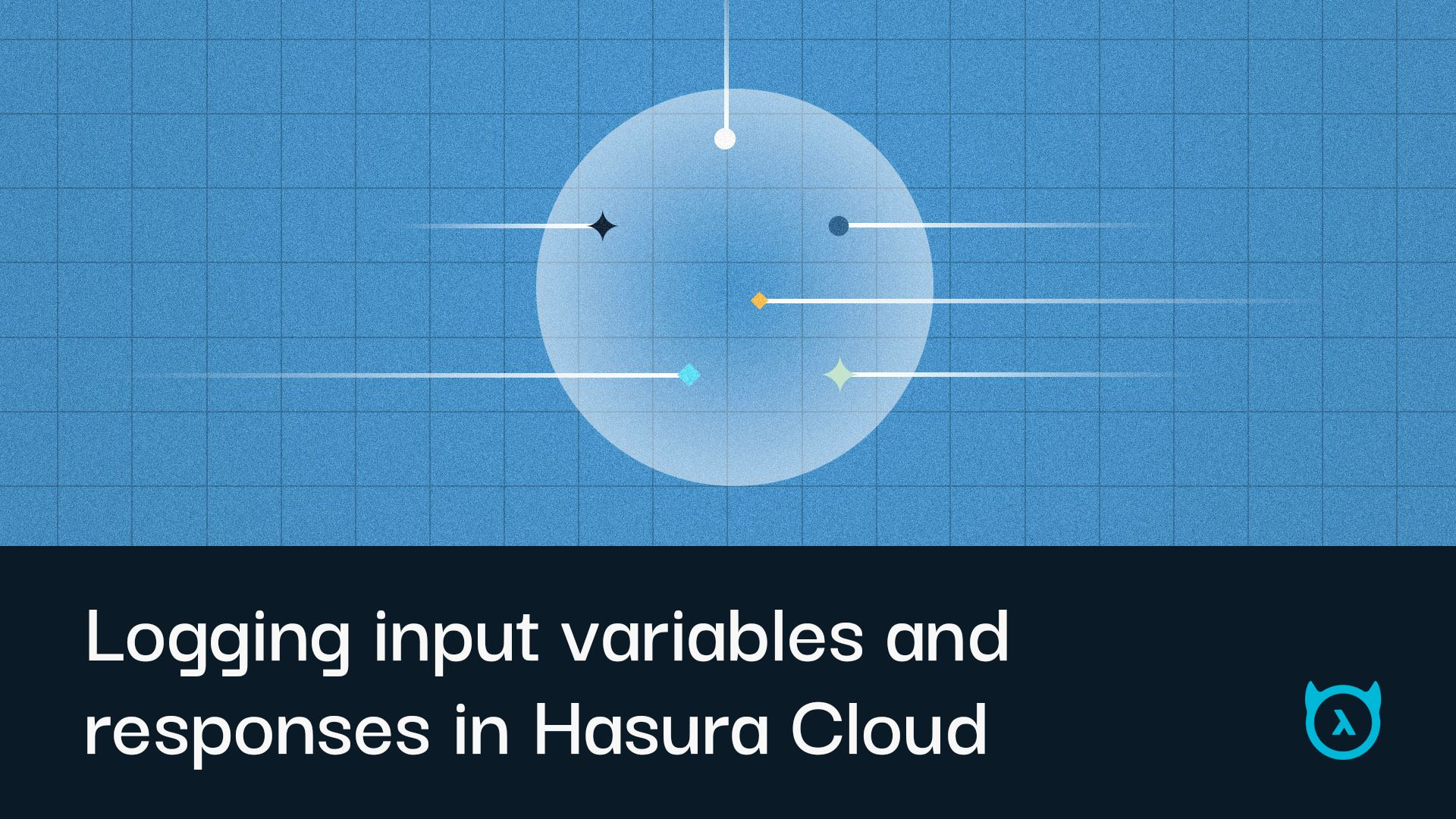 Logging input variables and response body analysis in Hasura Cloud