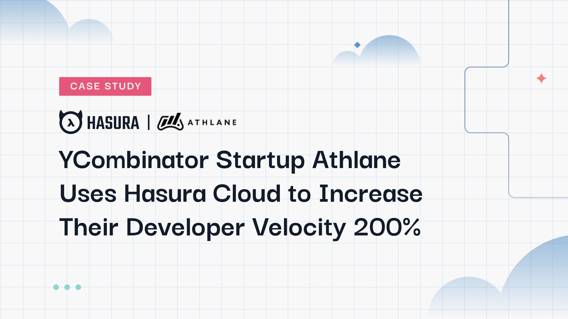 Case Study: YCombinator Startup Athlane Uses Hasura Cloud to Increase Their Developer Velocity 200%