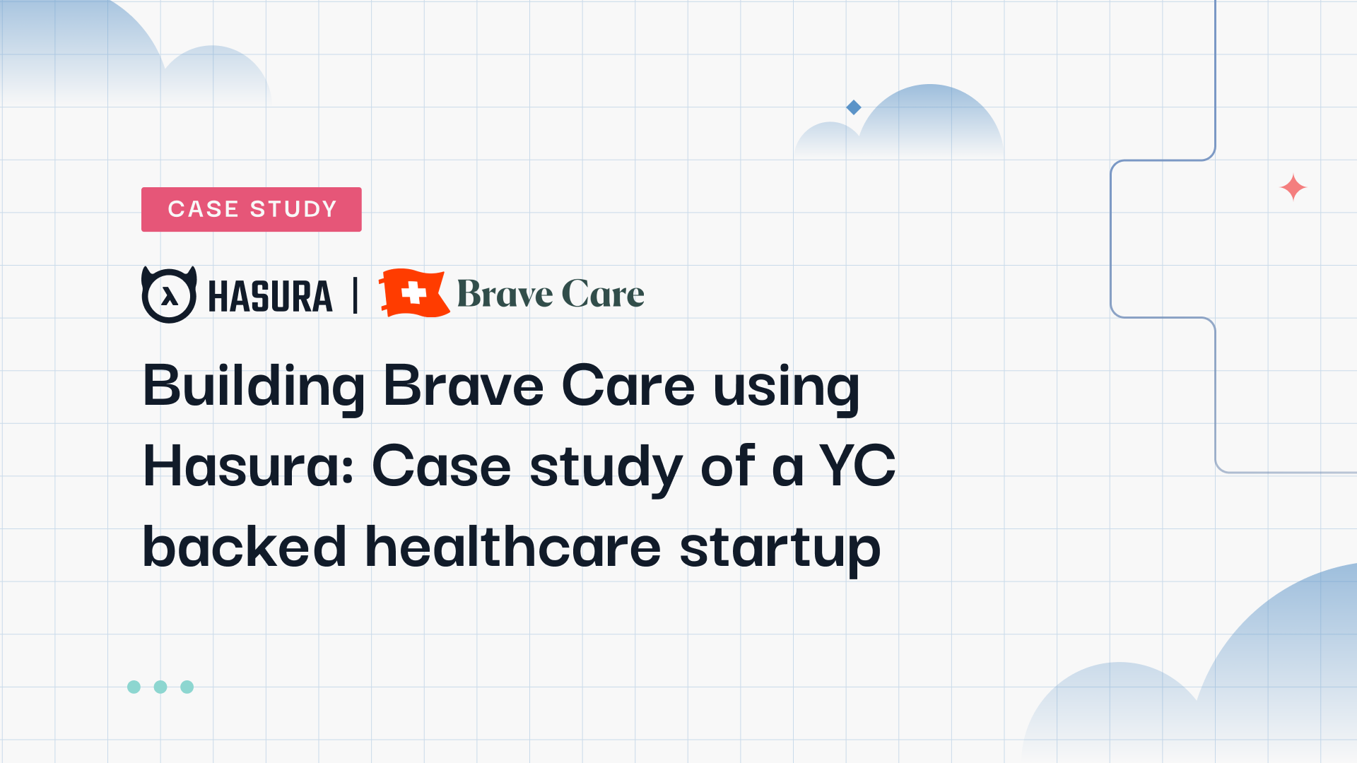 Building Brave Care using Hasura: A case study of a YC backed healthcare startup