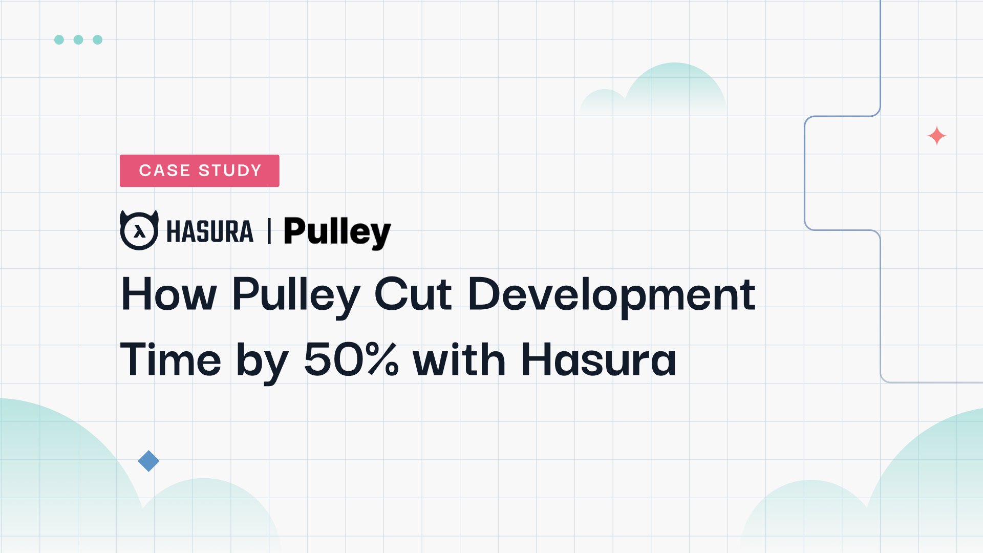 Case Study: How Pulley Cut Development Time by 50% with Hasura