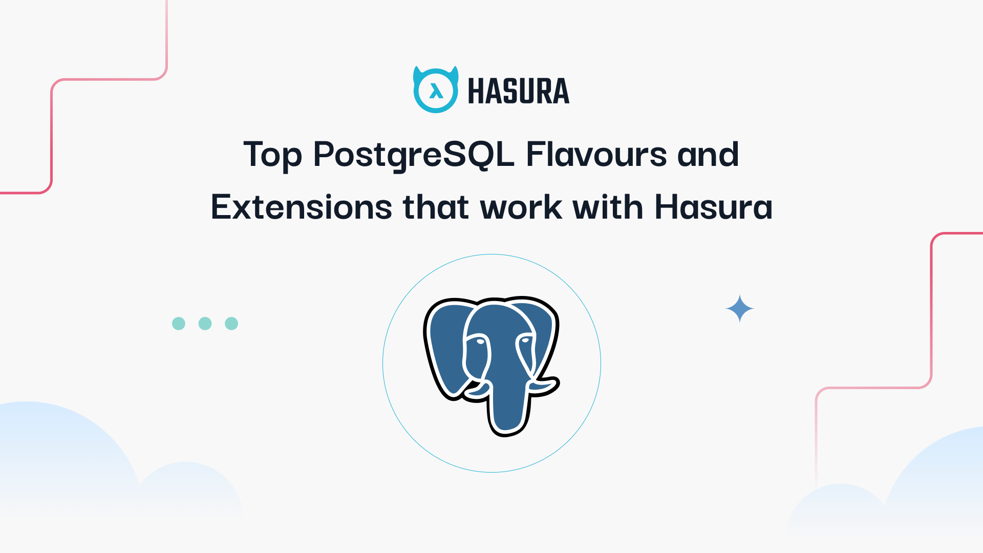 Top PostgreSQL Flavours and Extensions that work with Hasura