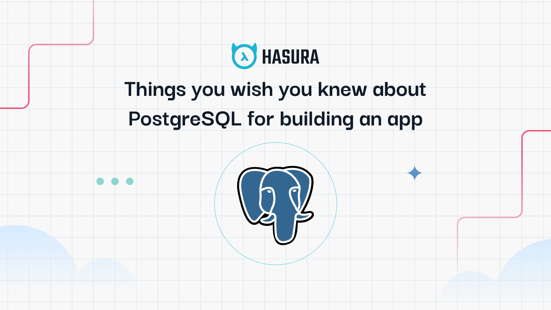 Things you wish you knew about PostgreSQL for building an app