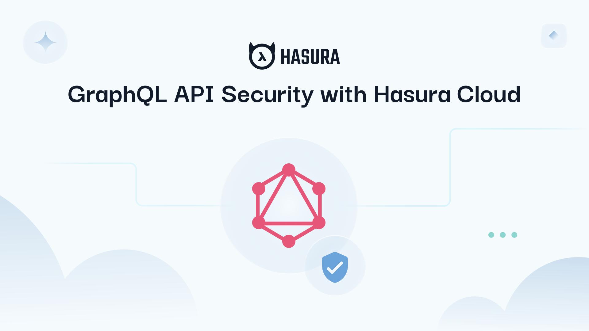GraphQL API Security with Hasura Cloud