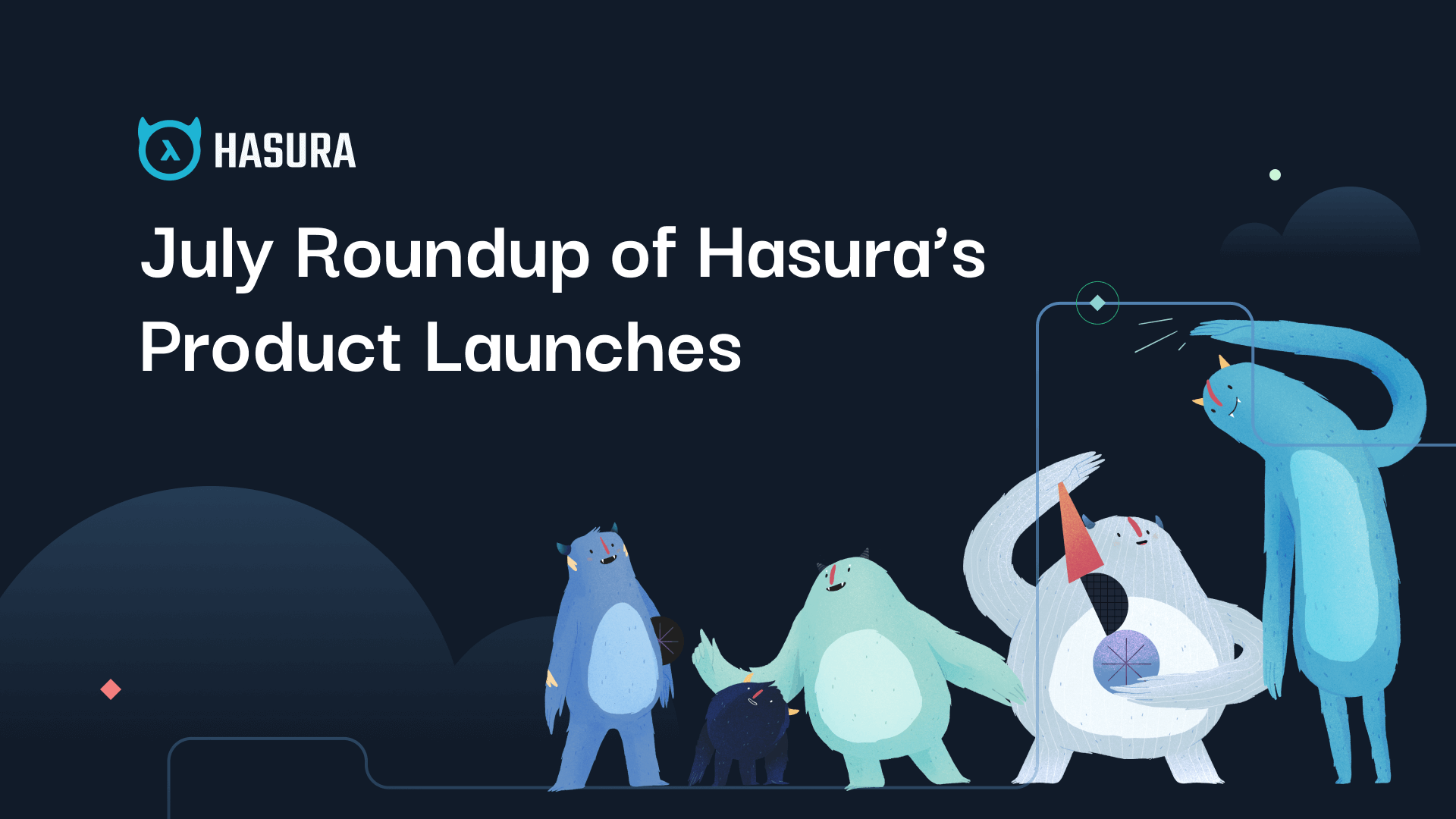 July Roundup of Hasura's Product Launches: BigQuery, Citus Support, Template Gallery & Database monitoring