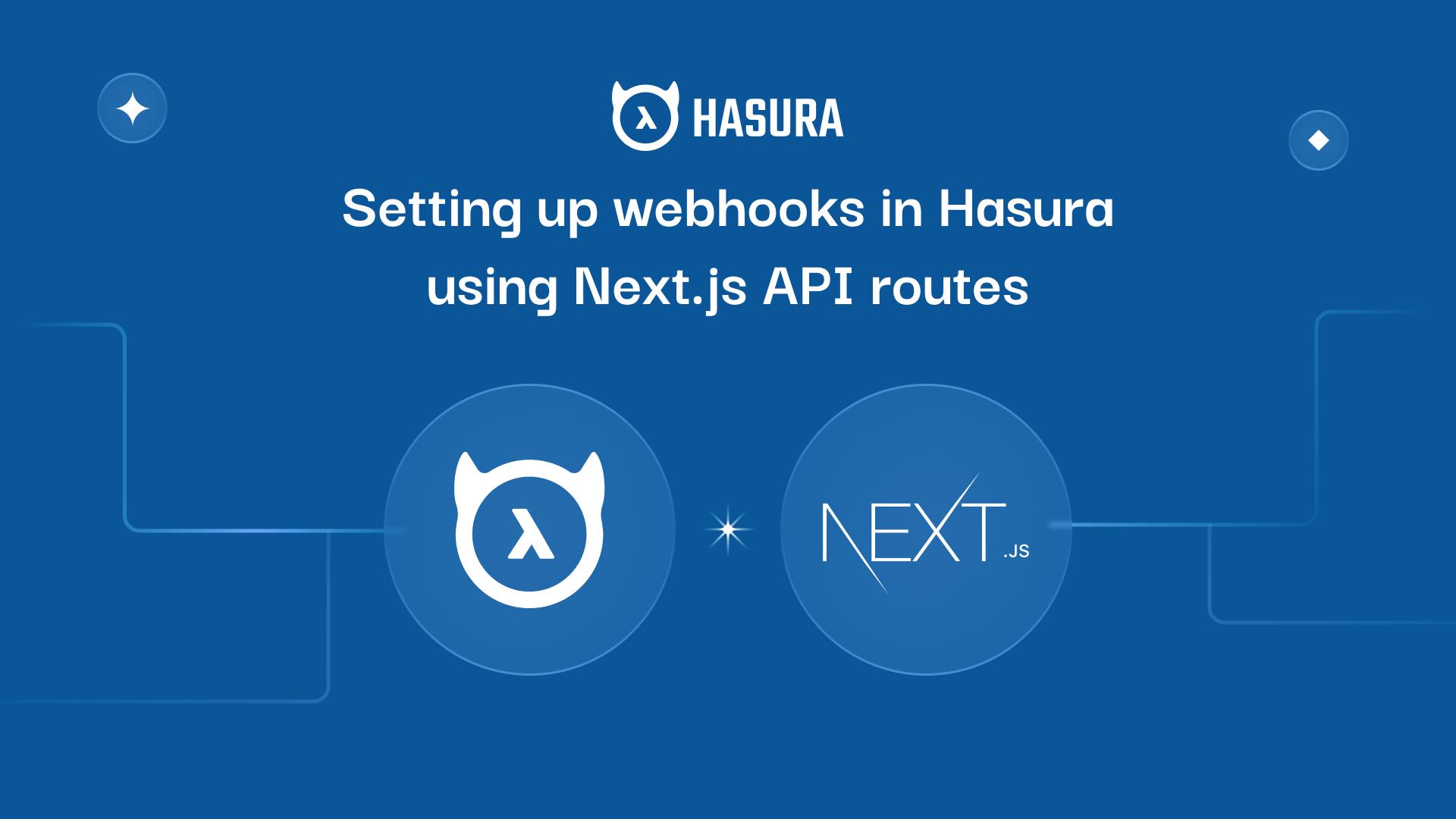 Setting up webhooks in Hasura using Next.js API routes