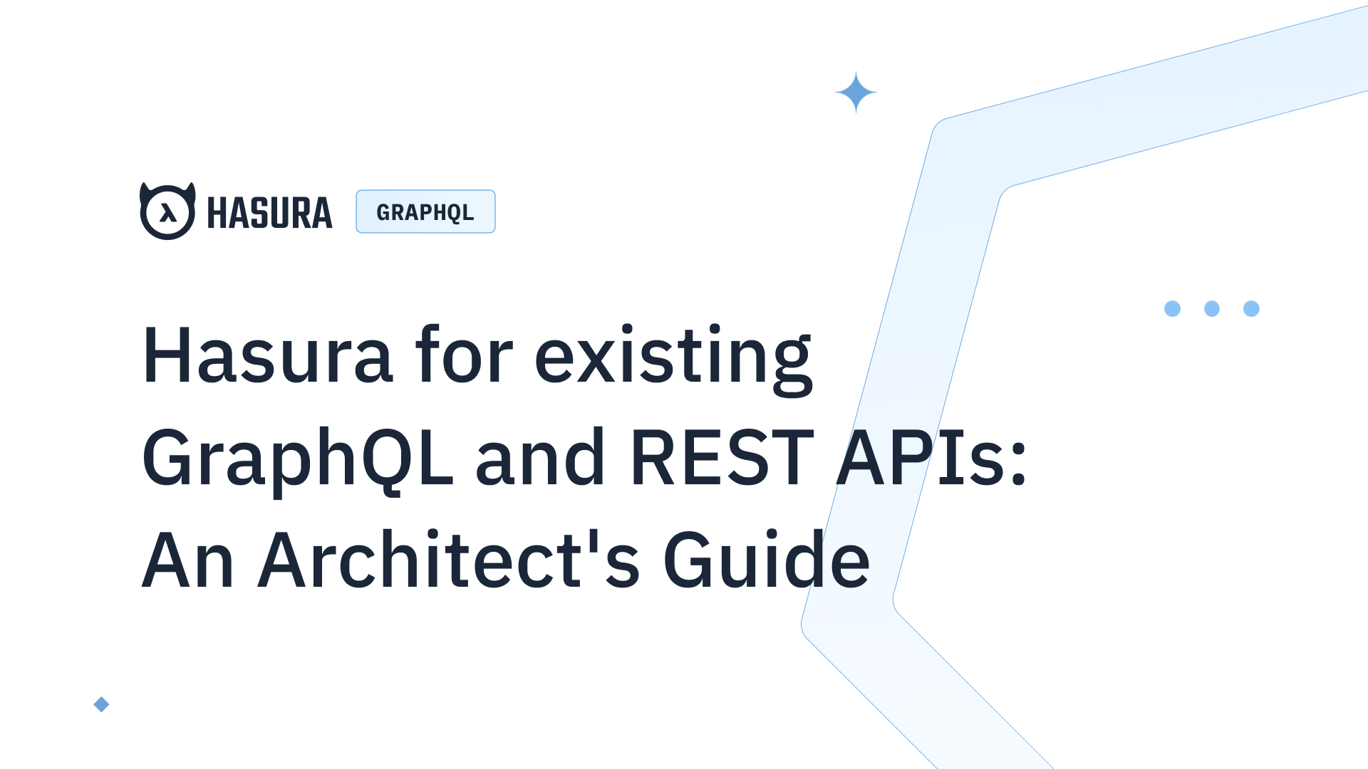 Architect Guide for using Hasura with existing GraphQL and REST APIs