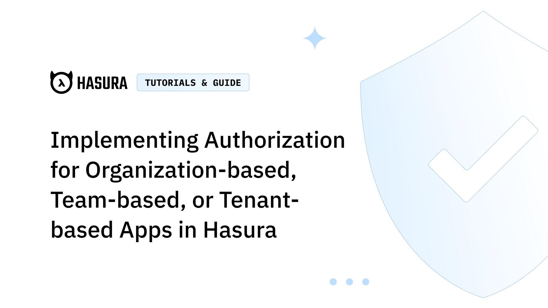 Implementing Authorization for Organization-based, Team-based, or Tenant-based Apps in Hasura