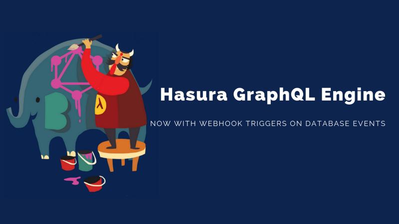 Announcing Event Triggers on Hasura GraphQL Engine