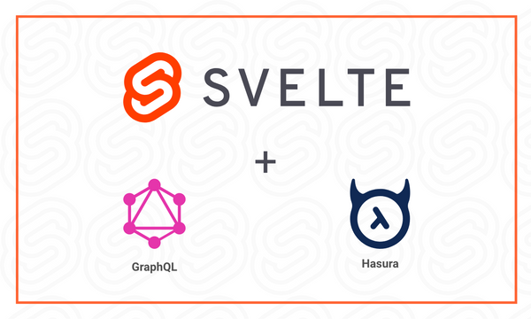 Build and Deploy Realtime Svelte 3 Apps Using GraphQL