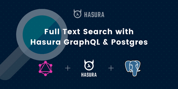 Full Text Search with Hasura GraphQL API and Postgres