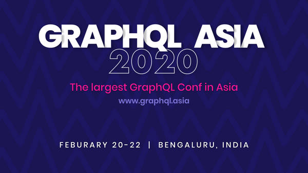 What to expect from GraphQL Asia 2020 🎉🎉
