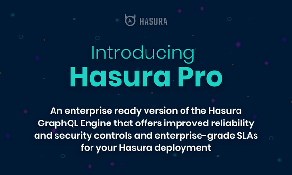 Introducing Hasura Pro