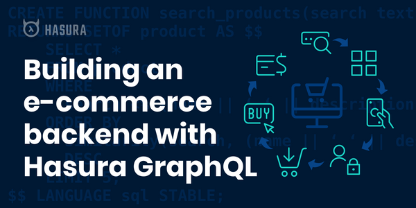 Building a customizable e-commerce backend with Hasura GraphQL APIs