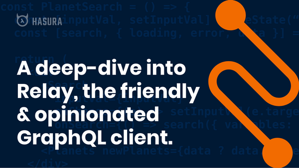 A deep-dive into Relay, the friendly & opinionated GraphQL client