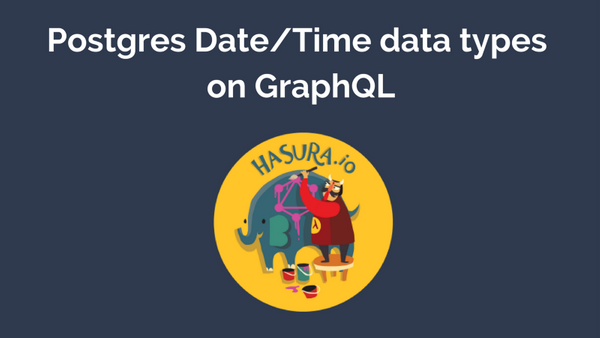 Postgres Date/Time types on GraphQL